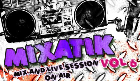 [PODCAST] Mixatik Vol.6 est disponible au téléchargement