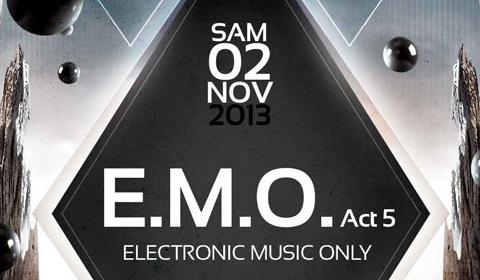 [PARTY] E.M.O. Act 5 /// Sam 02 Nov 2013 /// La BODEGA